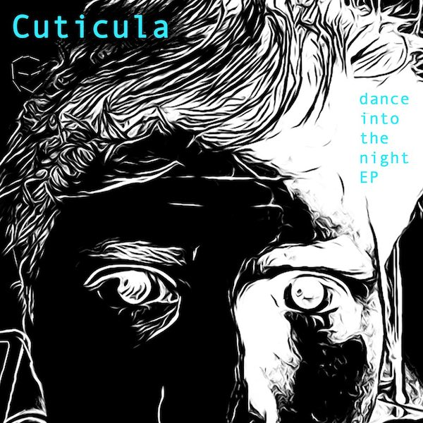 Dance into the night EP by Cuticula – out in June 2017